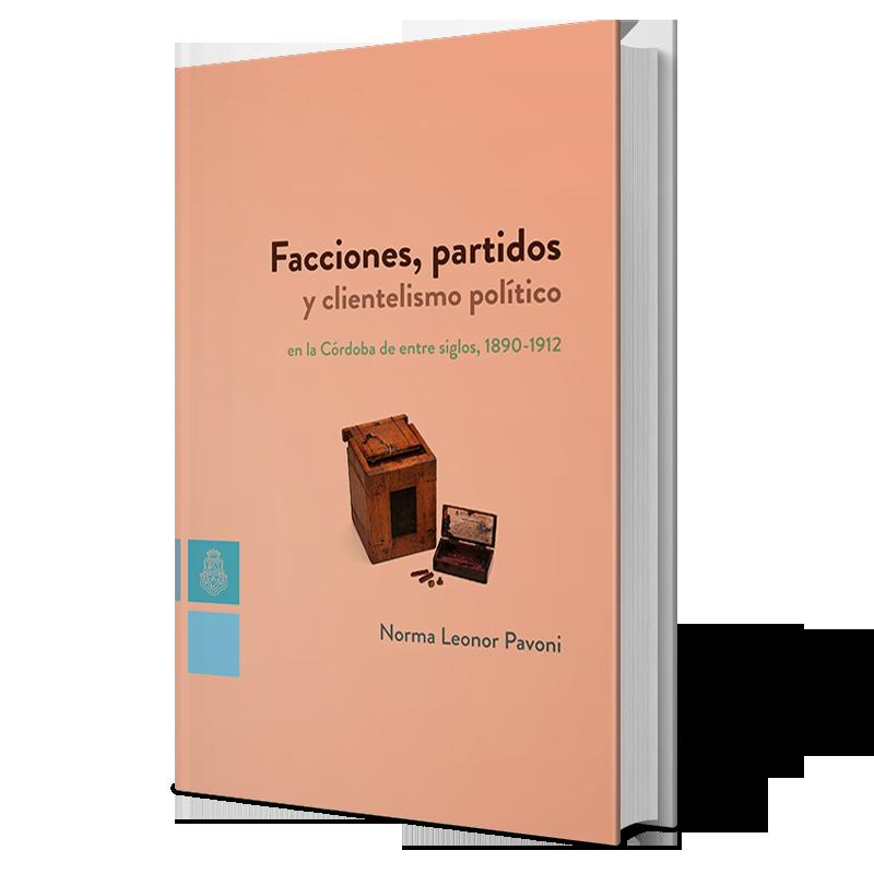 Facciones, partidos y clientelismo político.