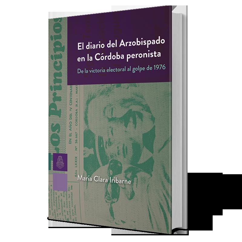 El diario del Arzobispado en la Córdoba peronista