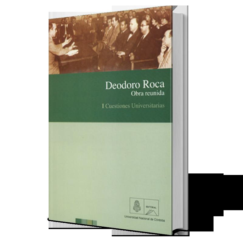 Deodoro Roca. Obra reunida I. Cuestiones universitarias