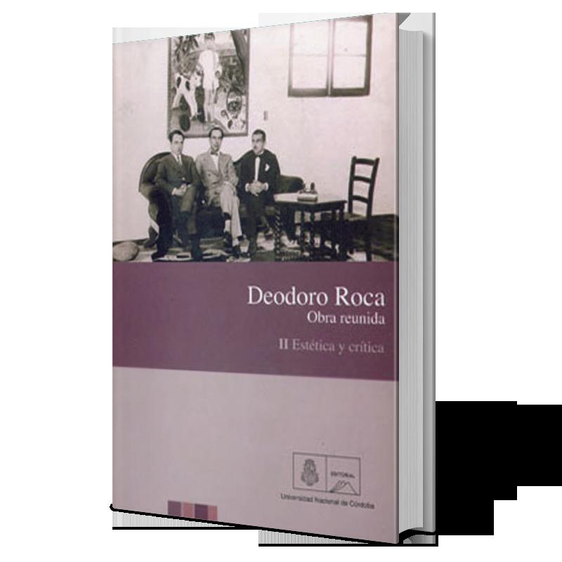 Deodoro Roca. Obra reunida II. Estética y crítica