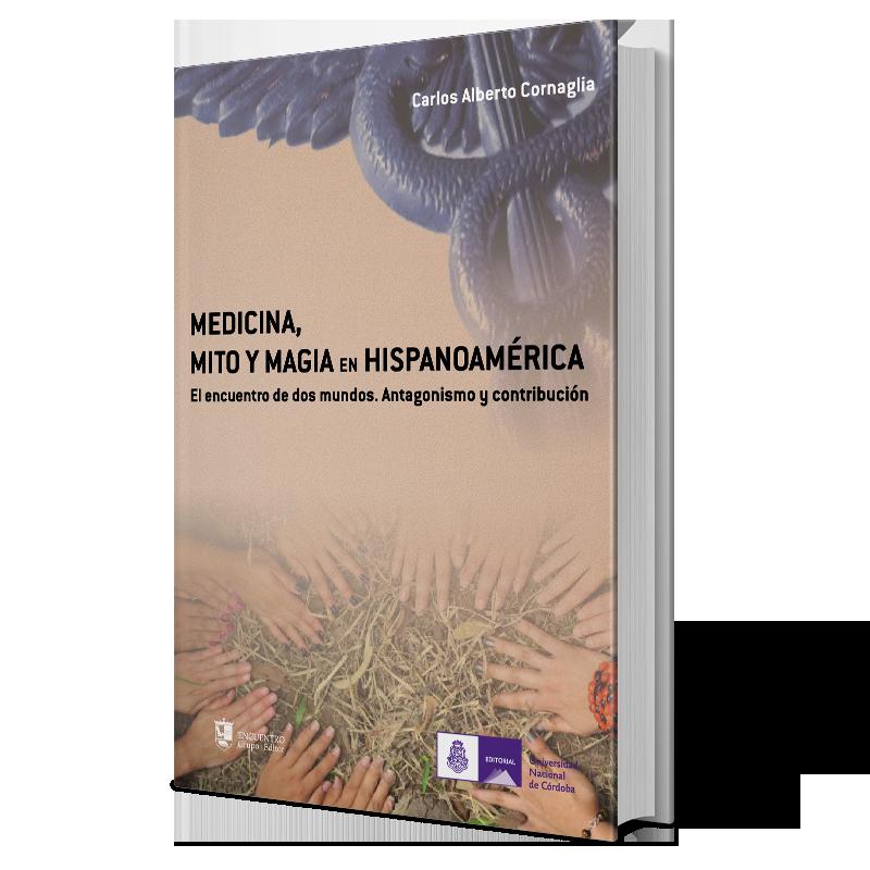 Medicina, Mito y Magia en Hispano América.