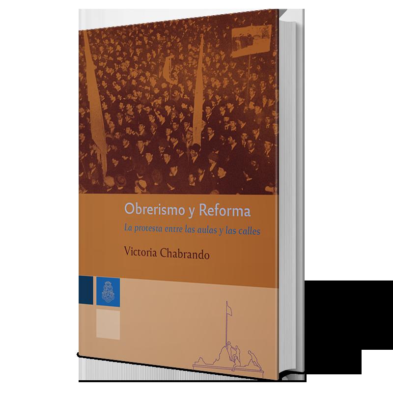Obrerismo y Reforma.  La protesta entre las aulas y las calles.