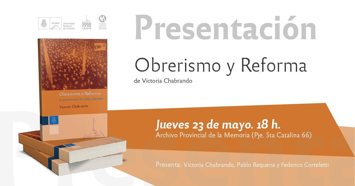 Presentación del libro Obrerismo y Reforma. La protesta entre las aulas y las calles.