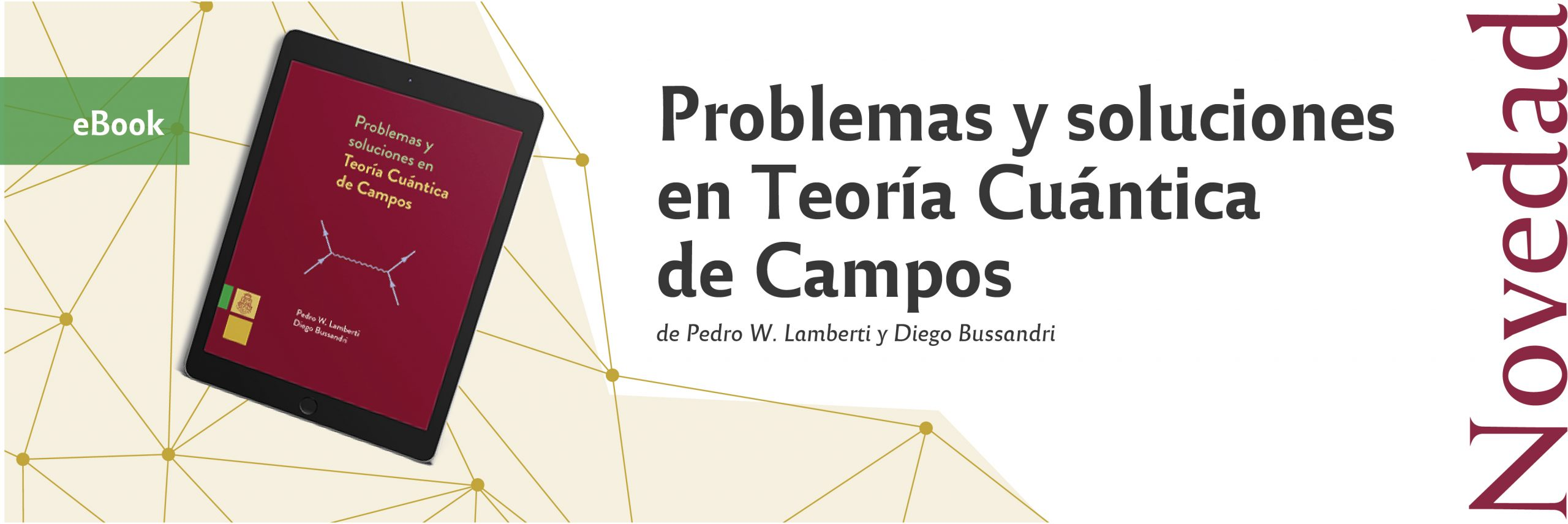 Problemas y soluciones en Teoría Cuántica de Campos