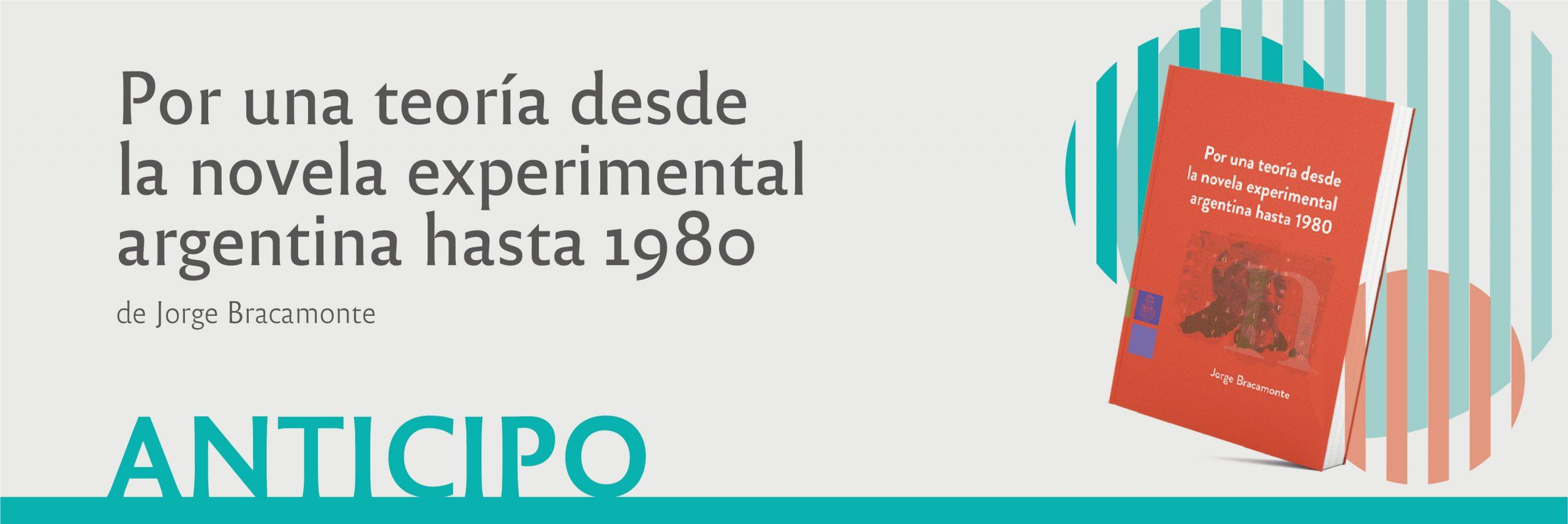 Por una teoría desde la novela experimental Argentina hasta 1980