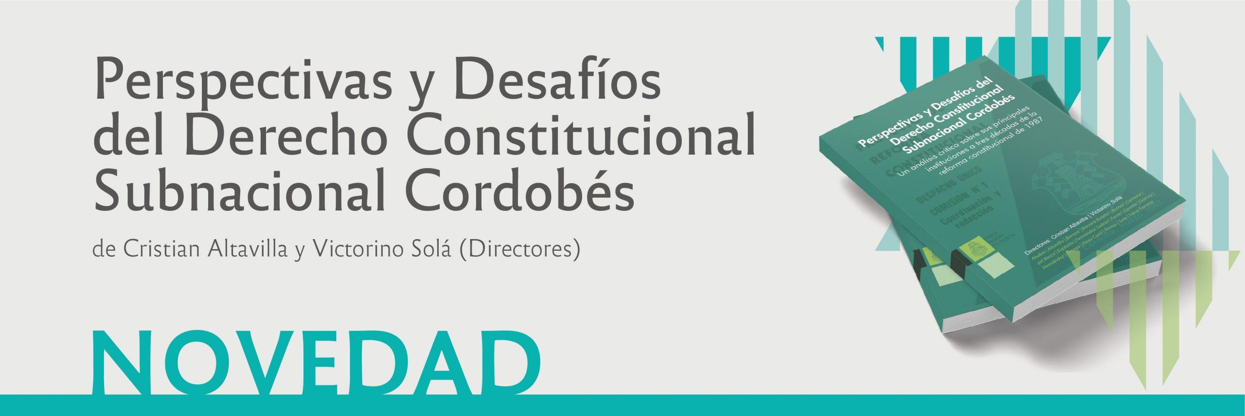 Perspectivas y Desafíos del Derecho Constitucional Subnacional Córdobés